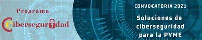 Convocatoria: Soluciones de ciberseguridad para la Pyme