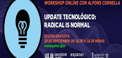 WORKSHOP ONLINE «UPDATE TECNOLÓGICO: RADICAL IS NORMAL»