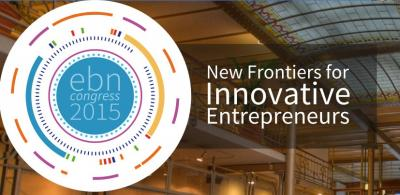 EBN Congress 2015: New Frontiers for Innnovative Entrepreneurs