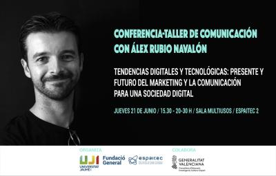 Taller sobre comunicación, marketing y tendencias digitales con Alex Rubio