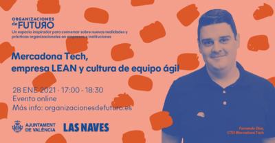 Las Naves programa una charla con Mercadona Tech para abordar prácticas innovadoras en organizaciones