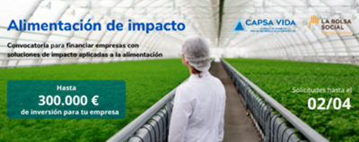 Convocatoria: Alimentación de impacto promovida por Capsa Vida y la Bolsa Social