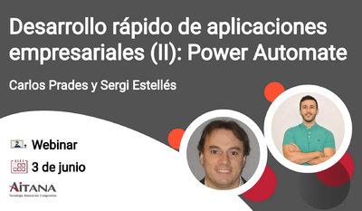 Webinar Desarrollo rápido de aplicaciones empresariales (II): Power Automate