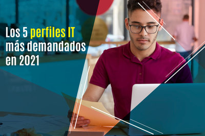Los 5 perfiles IT más demandados en 2021