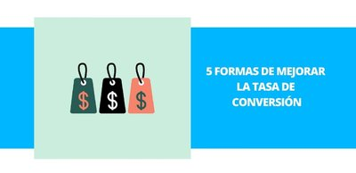 5 formas de mejorar la tasa de conversión de tu ecommerce